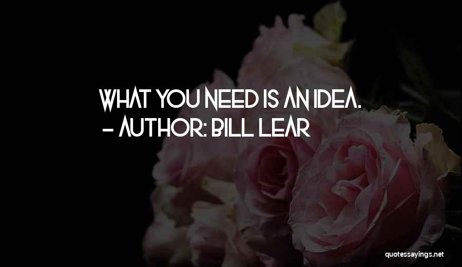 Bill Lear Quotes 727378