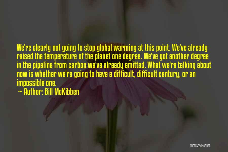 Bill McKibben Quotes 1617494