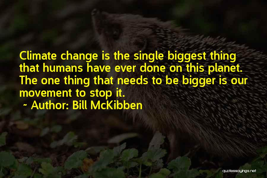 Bill McKibben Quotes 871122