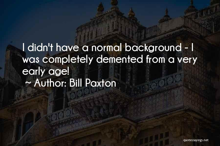 Bill Paxton Quotes 1267974