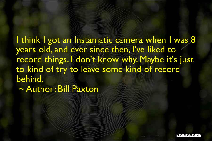 Bill Paxton Quotes 1299901