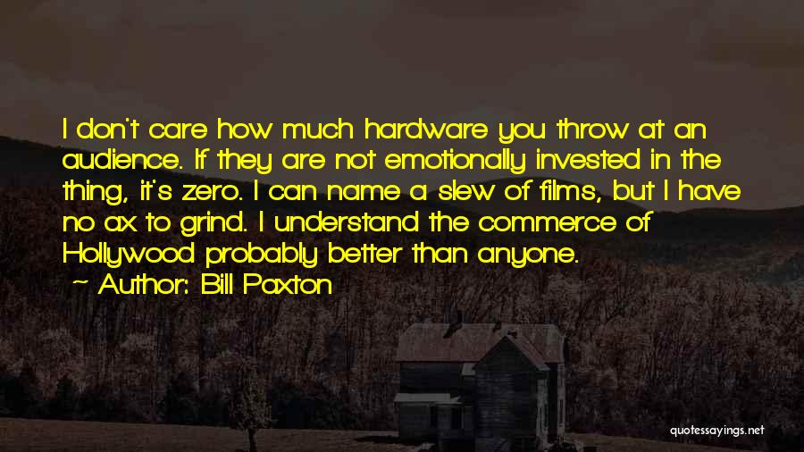 Bill Paxton Quotes 1662591