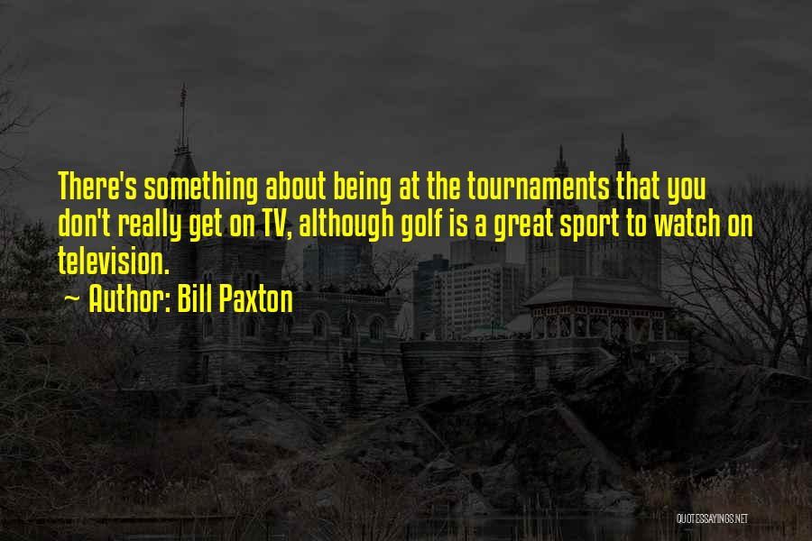 Bill Paxton Quotes 910957