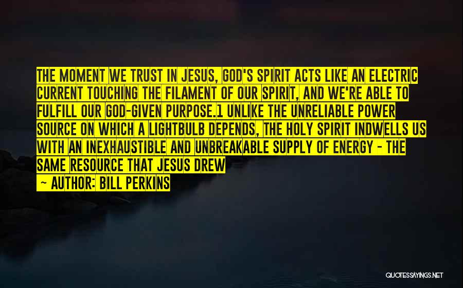 Bill Perkins Quotes 788443