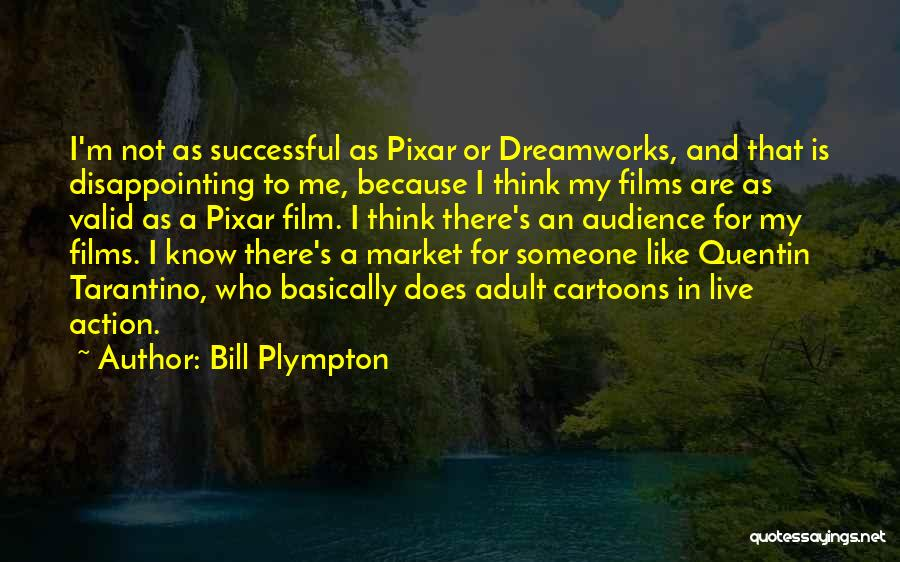 Bill Plympton Quotes 1756656
