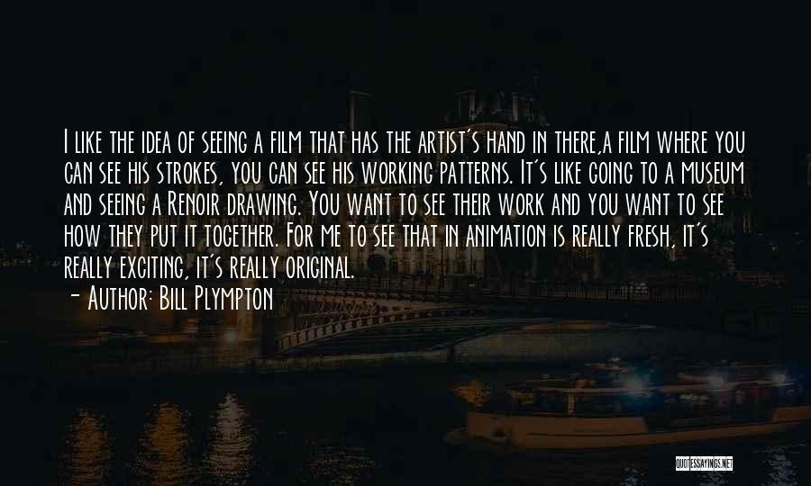 Bill Plympton Quotes 1992303
