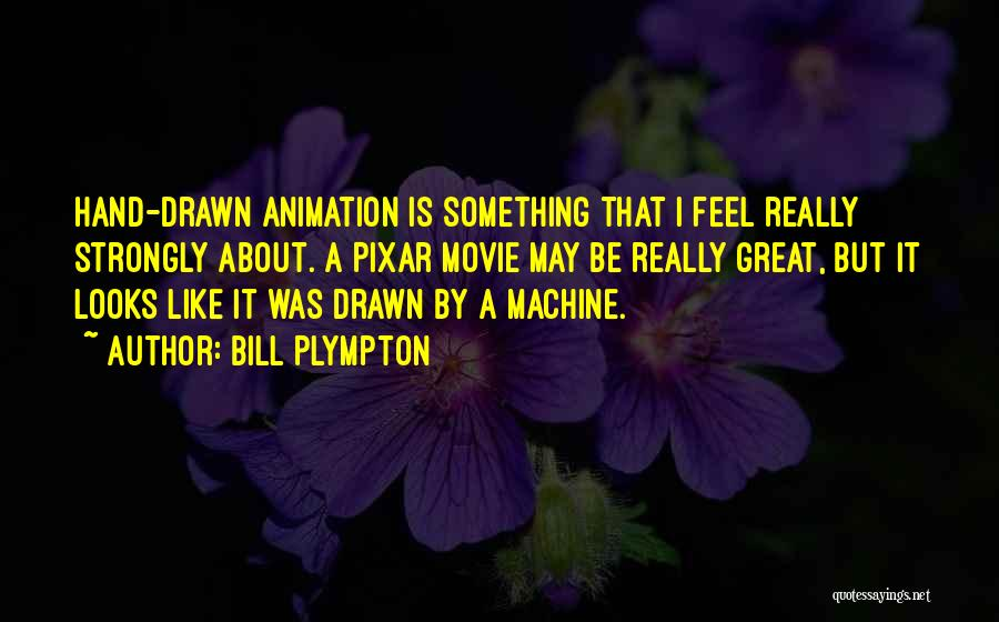Bill Plympton Quotes 2073722