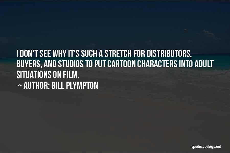 Bill Plympton Quotes 438685