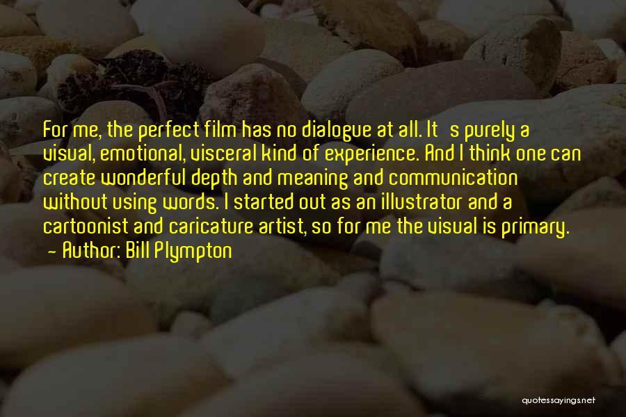 Bill Plympton Quotes 463266