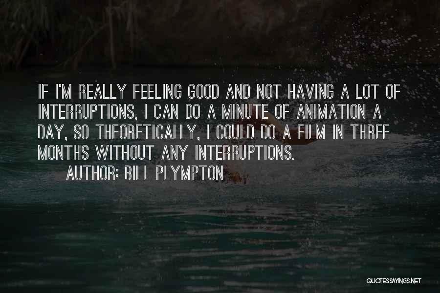 Bill Plympton Quotes 901475