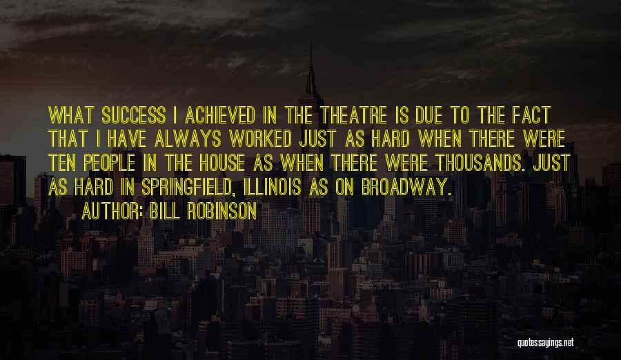 Bill Robinson Quotes 1387116