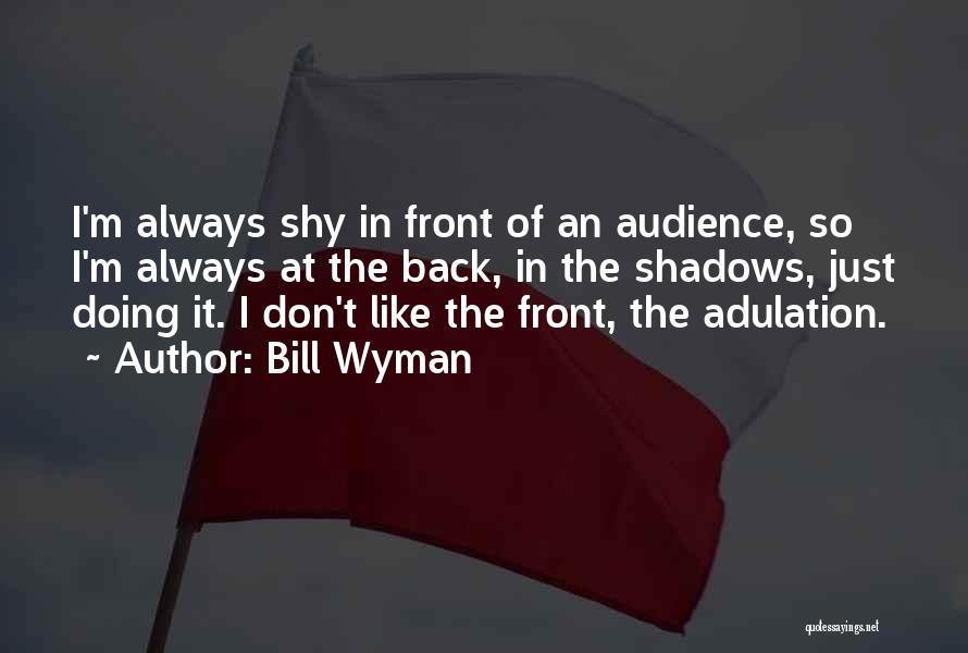 Bill Wyman Quotes 1025528