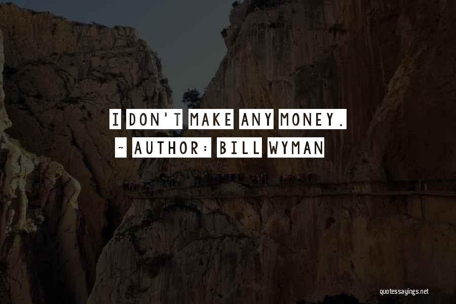 Bill Wyman Quotes 1455816