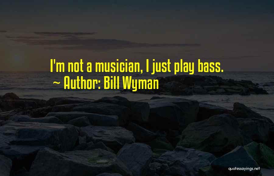 Bill Wyman Quotes 1555791