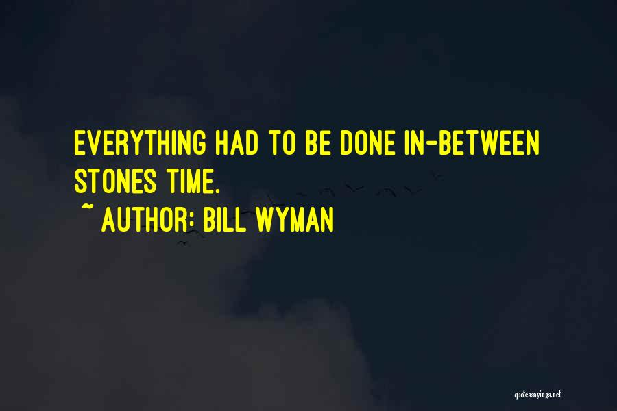 Bill Wyman Quotes 1708467