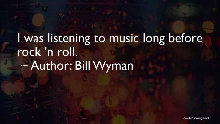Bill Wyman Quotes 2058504
