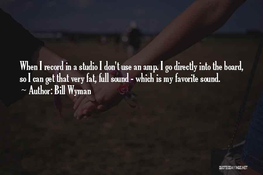 Bill Wyman Quotes 2123214