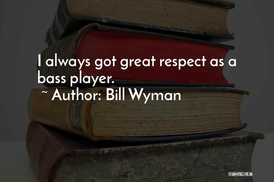 Bill Wyman Quotes 2243936
