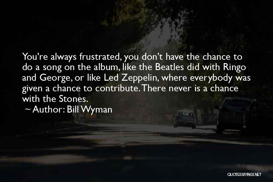 Bill Wyman Quotes 227020