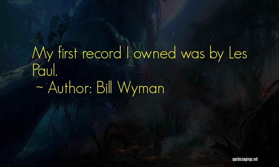 Bill Wyman Quotes 309141