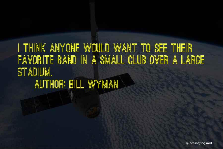 Bill Wyman Quotes 356917