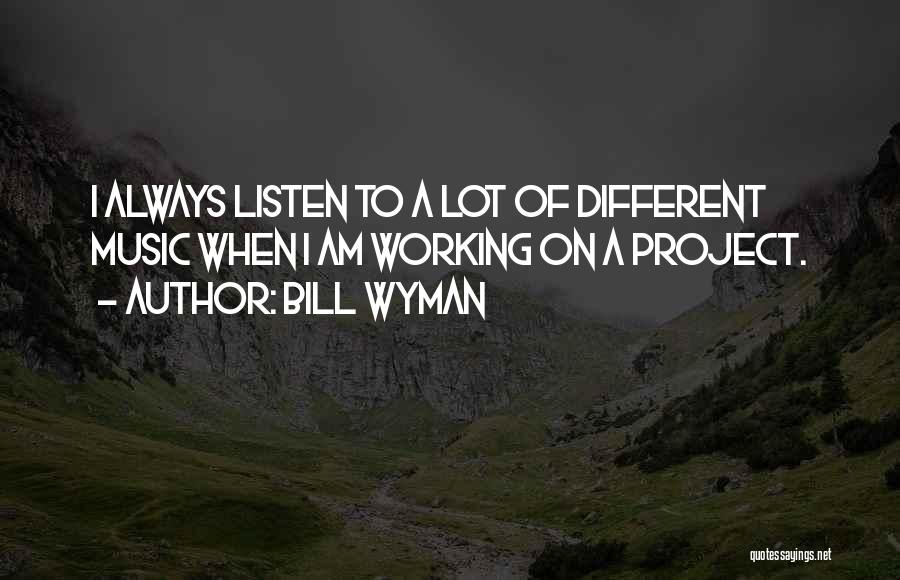 Bill Wyman Quotes 381092