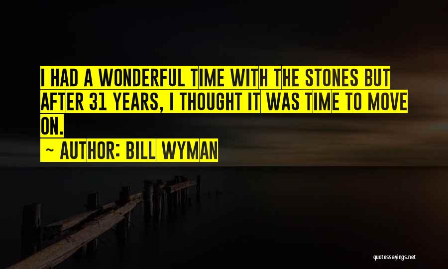 Bill Wyman Quotes 437357