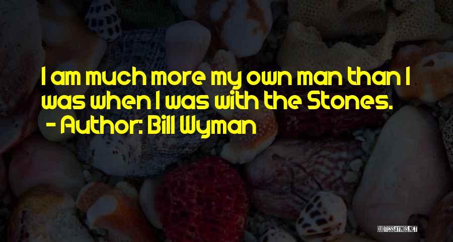 Bill Wyman Quotes 526071