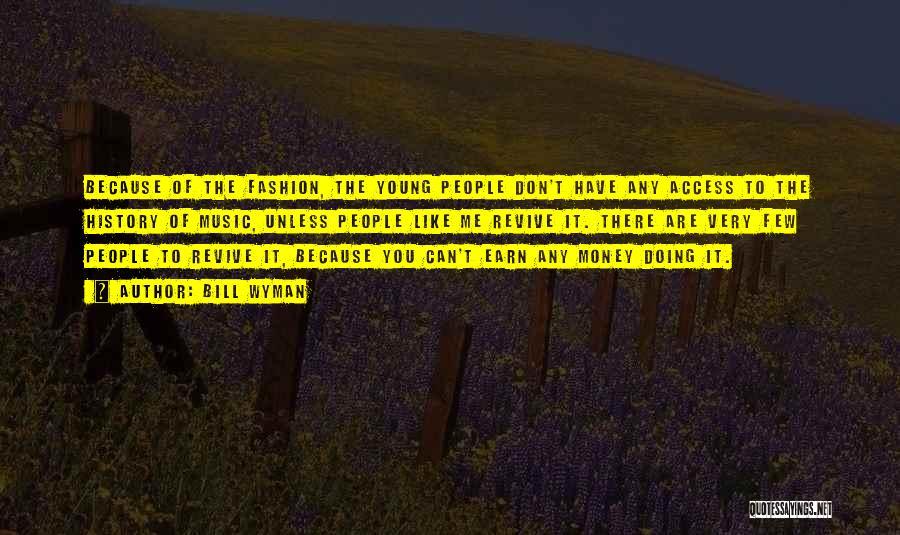 Bill Wyman Quotes 549815