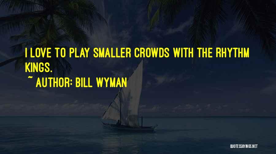 Bill Wyman Quotes 698577
