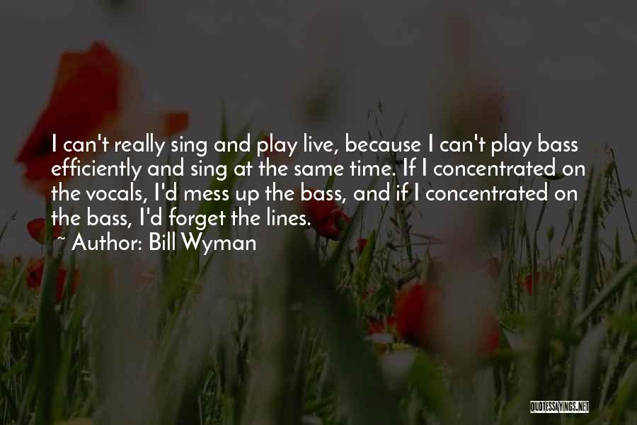 Bill Wyman Quotes 985936