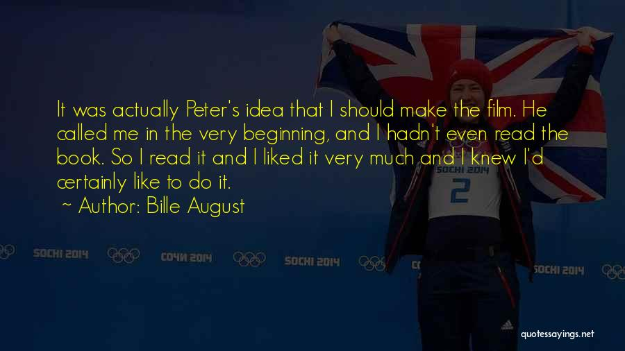 Bille August Famous Quotes & Sayings
