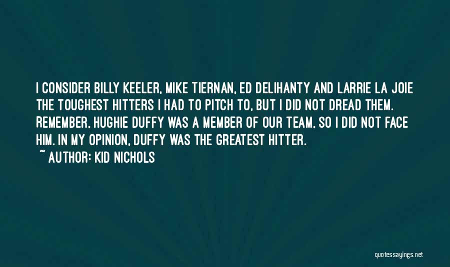 Billy Duffy Quotes By Kid Nichols
