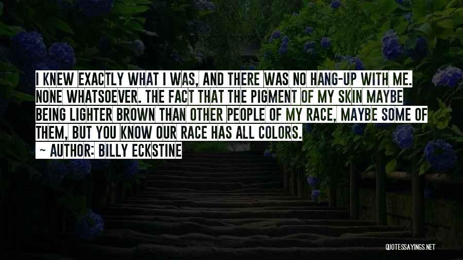 Billy Eckstine Quotes 1208889