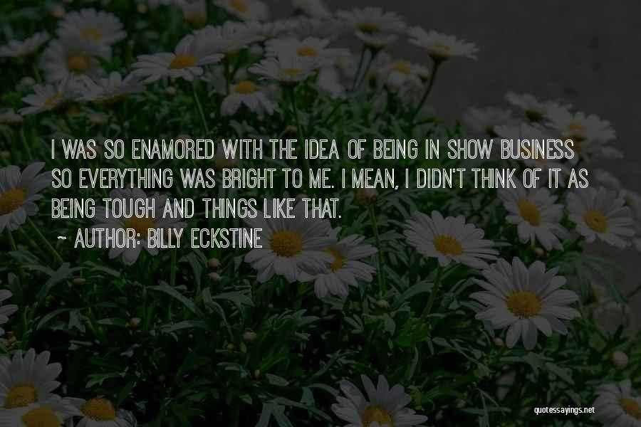 Billy Eckstine Quotes 1501685