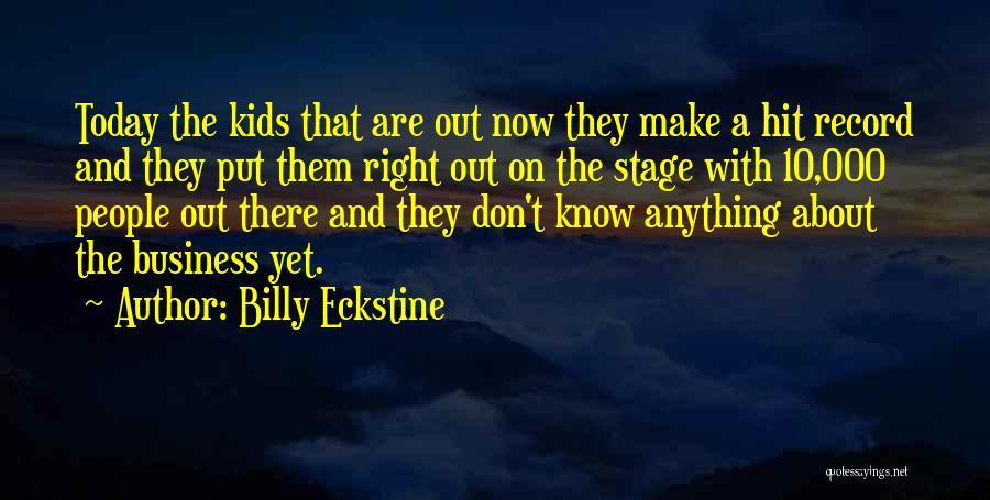 Billy Eckstine Quotes 1615872