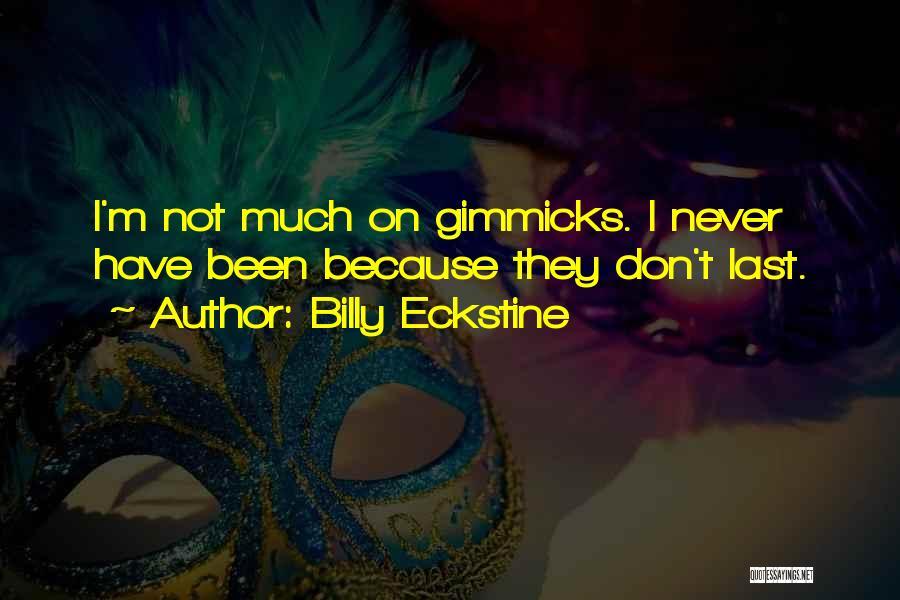 Billy Eckstine Quotes 399830