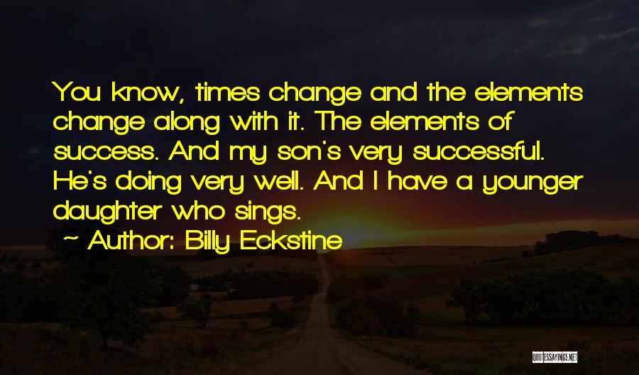 Billy Eckstine Quotes 606686