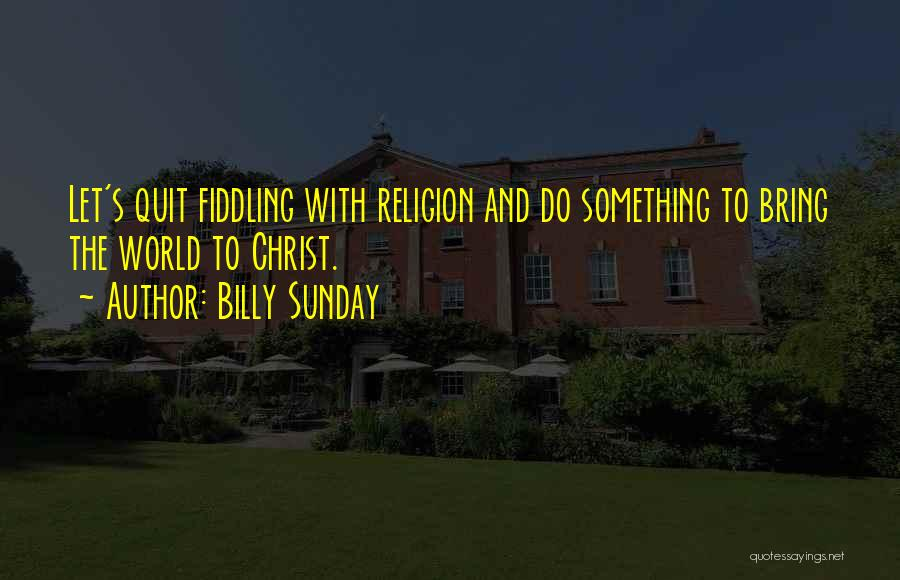 Billy Sunday Quotes 315516
