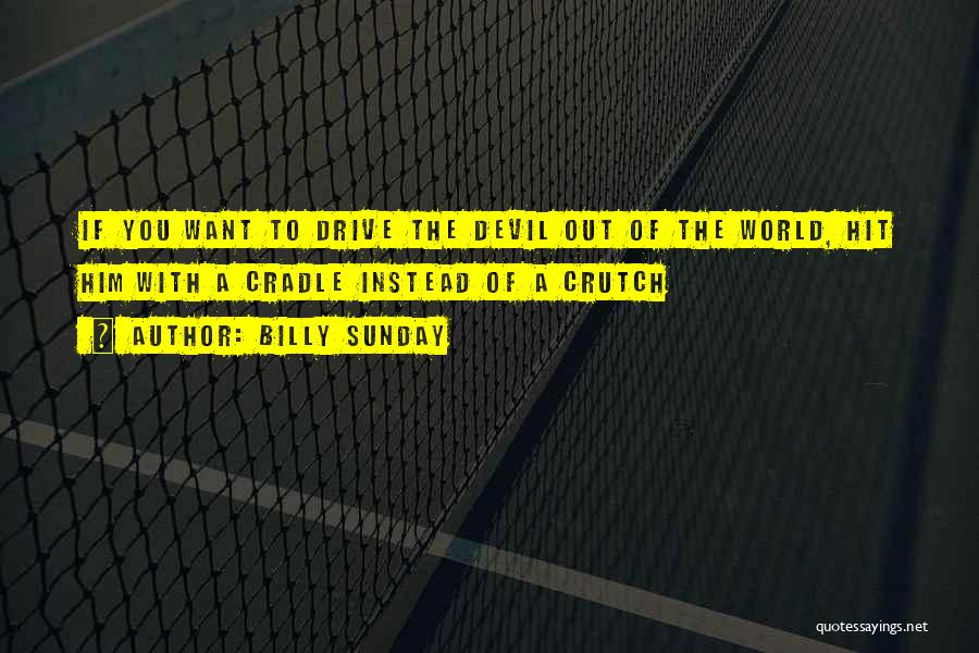 Billy Sunday Quotes 546616