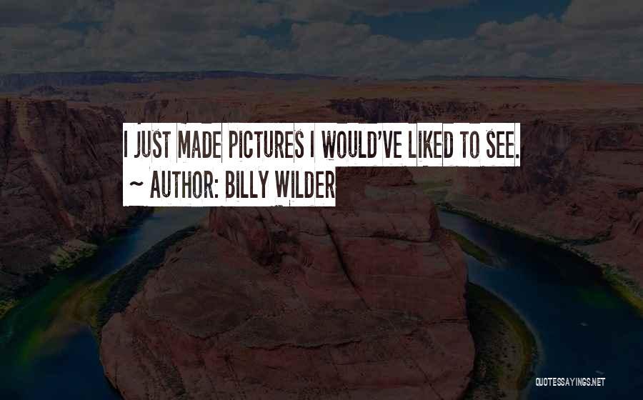Billy Wilder Quotes 1507086