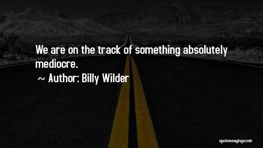 Billy Wilder Quotes 2062480