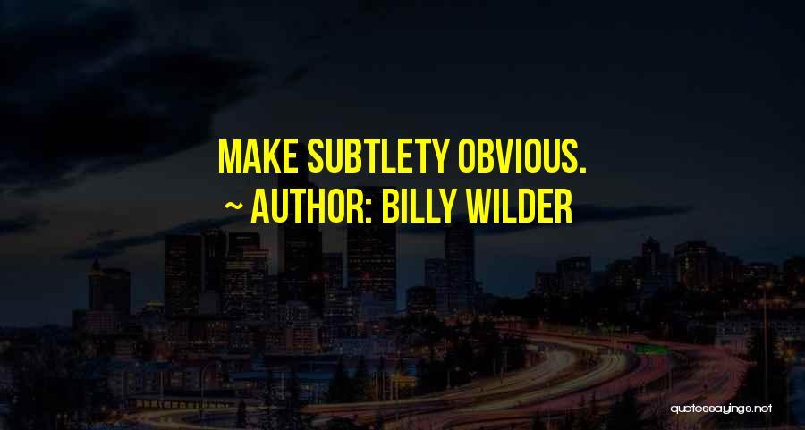 Billy Wilder Quotes 2128307