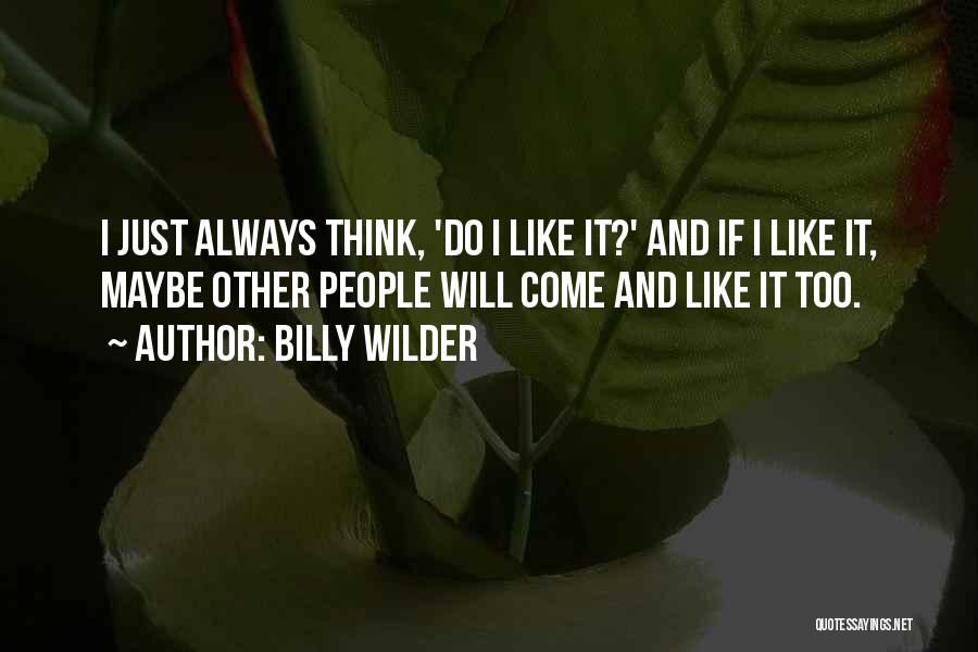 Billy Wilder Quotes 2182782