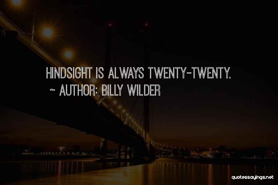 Billy Wilder Quotes 564398