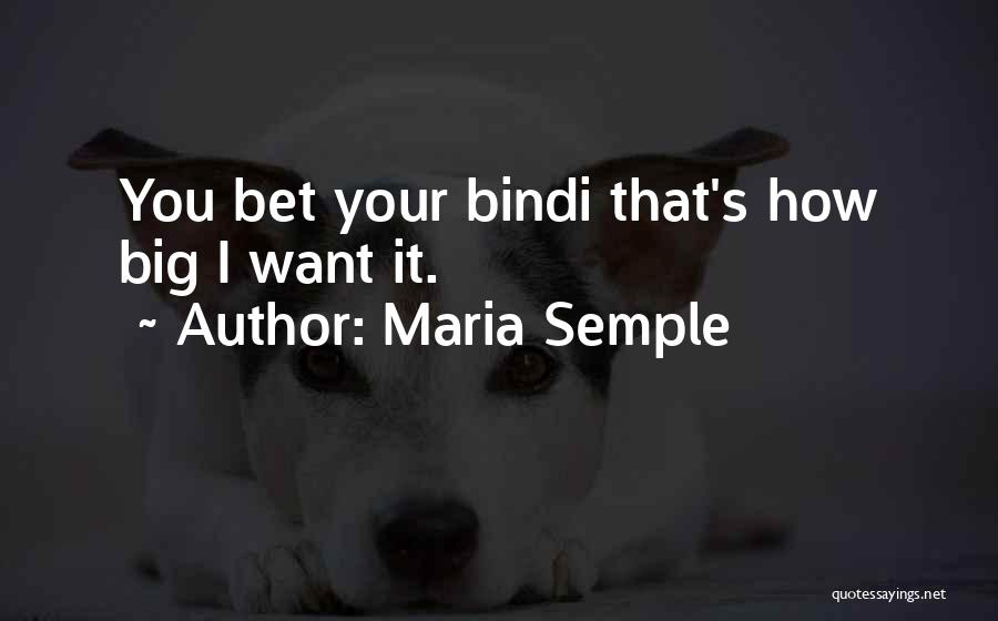 Bindi Quotes By Maria Semple