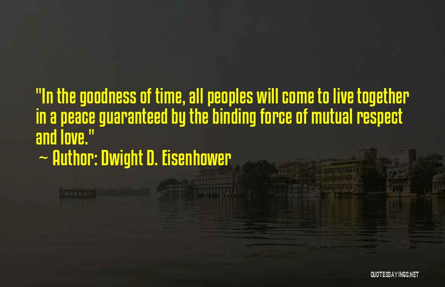 Binding Love Quotes By Dwight D. Eisenhower