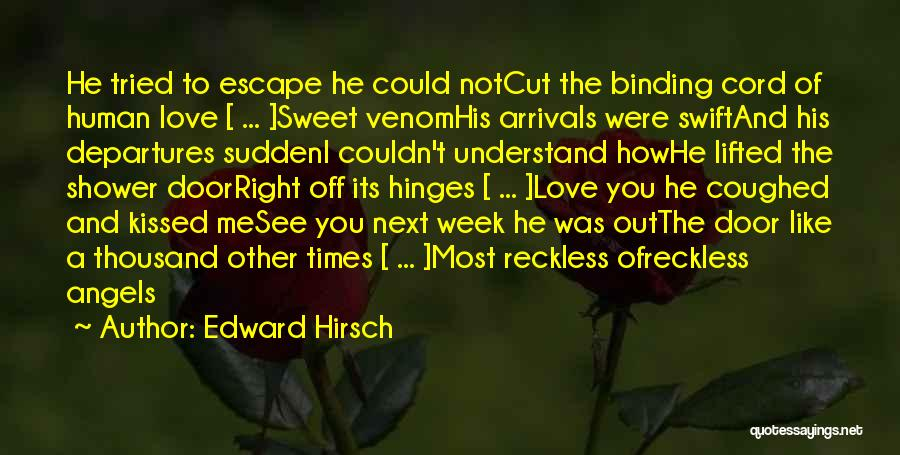Binding Love Quotes By Edward Hirsch