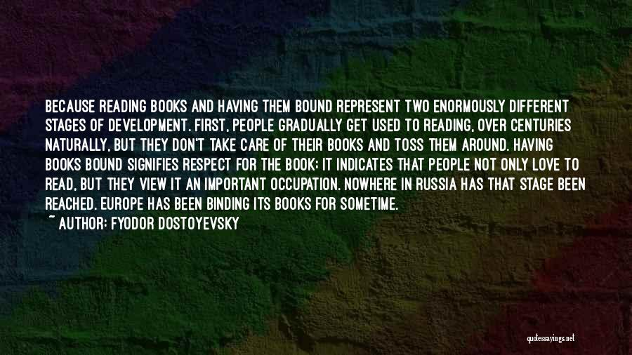 Binding Love Quotes By Fyodor Dostoyevsky