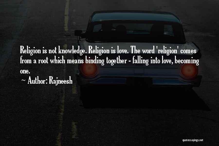Binding Love Quotes By Rajneesh